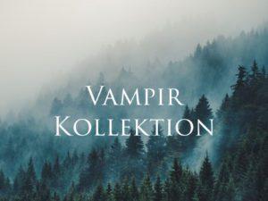 Vampir Kollektion
